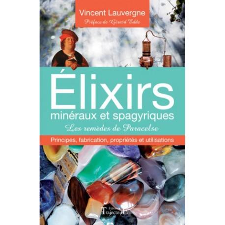 Elixirs minéraux et spagyriques - Les remèdes de Paracelse